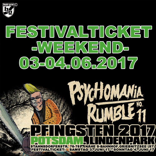 "FESTIVALTICKET "" PSYCHOMANIA RUMBLE No. 11""… WOCHENENDE (03-04.06.2017)"