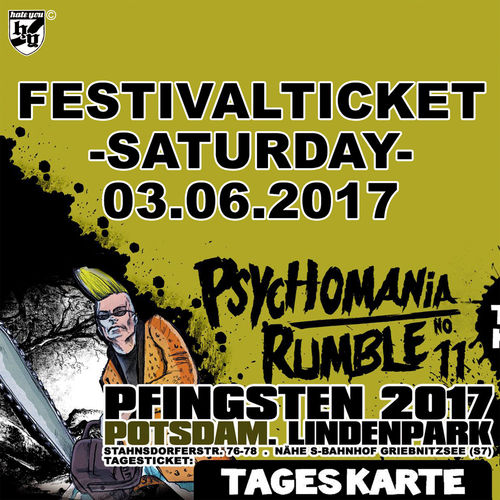 "FESTIVALTICKET "" PSYCHOMANIA RUMBLE No. 11"" … SAMSTAG  (03.06.2017)"