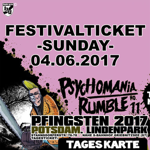 "FESTIVALTICKET "" PSYCHOMANIA RUMBLE No. 11"" … SONNTAG  (04.06.2017)"