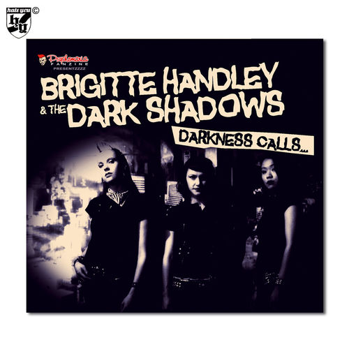 "BRIGITTE HANDLEY & THE DARKSHADOWS - ""darkness calls"" Digi-CD"