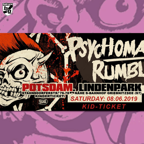 "FESTIVALTICKET ""PSYCHOMANIA RUMBLE No. 13""… SAMSTAG ""KINDER"" (08.06.2019)"