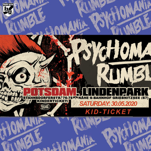 "TIVAL TICKET ""PSYCHOMANIA RUMBLE No. 14"" ... SATURDAY ""KIDS"" (22.05.2021)"