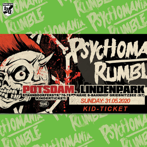 "FESTIVAL TICKET ""PSYCHOMANIA RUMBLE No. 14"" ... SUNDAY ""KIDS"" (23.05.2021)"