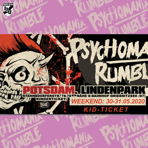 "FESTIVAL TICKET ""PSYCHOMANIA RUMBLE No. 14"" ... WEEKEND ""KIDS"" (22.05-23.05.2021)"